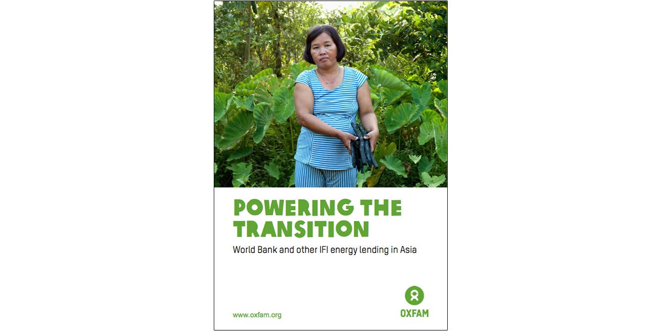 Oxfam Report: Powering the transition – World Bank and other IFI energy lending in Asia