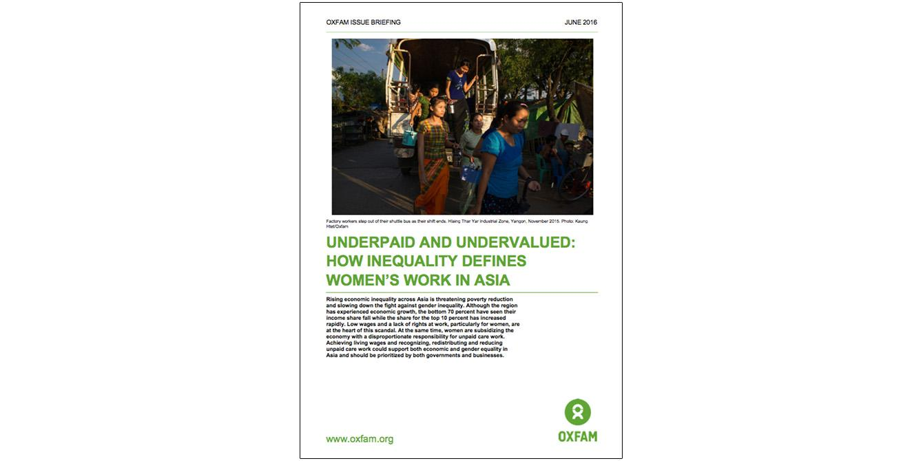Oxfam in Asia - Campaigns and Policy Influencing - Underpaid & Undervalued: How Inequality Defines Women's Work in Asia